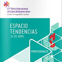 Programa del Espacio Tendencias. Feria Internacional del libro de Buenos Aires