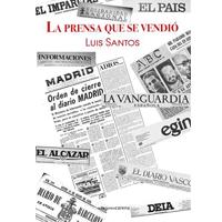 Un libro pone al descubierto las vergüenzas de la prensa en los años de la Transición