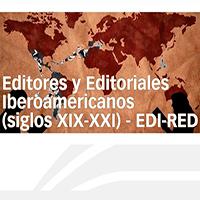 La edición iberoamericana: Editores y Editoriales Iberoamericanos (siglos XIX-XXI) – EDI-RED