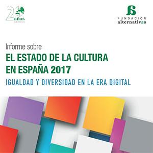 Informes Informe sobre el estado de la cultura en España 2017. Igualdad y diversidad en la Era Digital