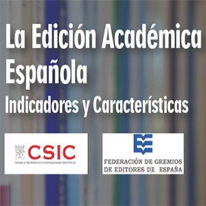 La Edición Académica Española. Indicadores y características (informe)