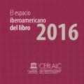 El espacio iberoamericano del libro 2016 – CERLALC