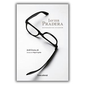 Javier Pradera. Itinerario de un editor. Novedad editorial