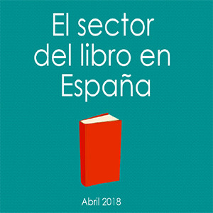 El sector del libro en España (actualización abril 2018)