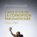 L'Âge d'or de la corruption parlementaire (1930-1980)